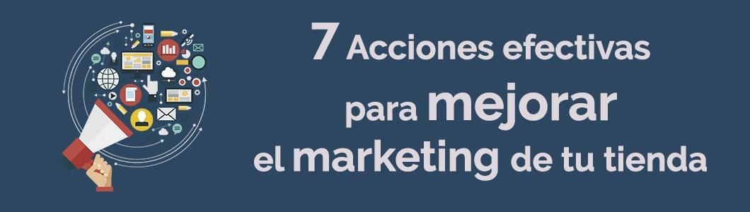 7 acciones efectivas de Marketing en Retail para 2019